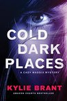 Cold Dark Places (Cady Maddix Mystery, #1)
