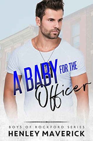 A Baby for the Officer (Boys of Rockford Series #1)