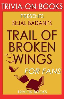 Trivia-On-Books Trail of Broken Wings by Sejal Badani