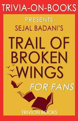 Trivia-On-Books Trail of Broken Wings by Sejal Badani