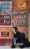 Murder in the Crooked Eye Brewery: Jealousy and Greed in a Small Town Microbrewery