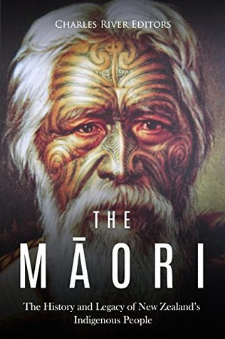 The Māori: The History and Legacy of New Zealand's Indigenous People