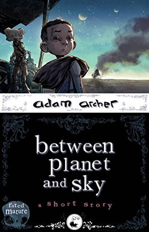 between planet and sky: a short story