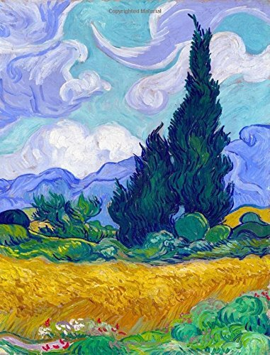 """Vincent Van Gogh - Wheat Field With Cypresses: Composition Notebook 7.44"""" X 9.69"""" - College Ruled Lined Soft Cover 200 Pages 100 Sheets - 19th ... Book, Journal For Student, Teacher, Office"""