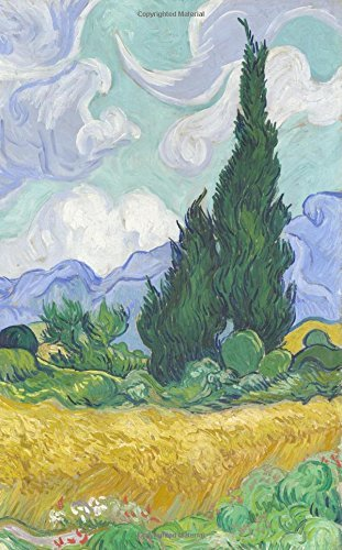Van Gogh Notebook: Wheat Field with Cypresses, Sep 1889 (Van Gogh Notebook, notebook, journal, journal notebook, journal for girls, journal for women, journal prompts) (Volume 3)