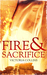 Fire and Sacrifice by Victoria  Collins