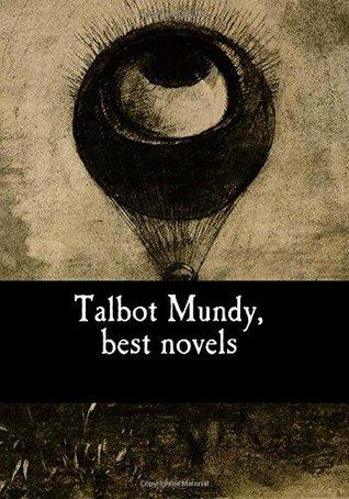 Talbot Mundy, best novels