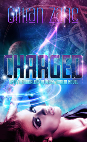 Charged: Charged: An Otherworldly Reverse Harem