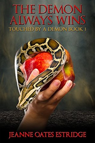The Demon Always Wins by Jeanne Oates Estridge