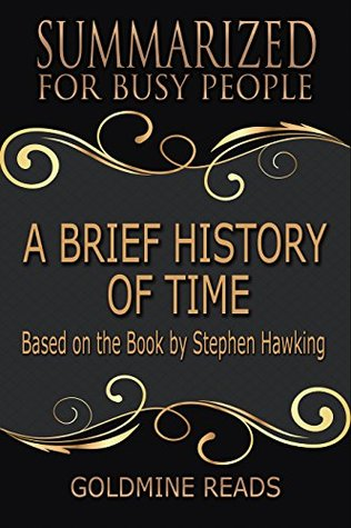 Summary: A Brief History of Time - Summarized for Busy People: Based on the Book by Stephen Hawking