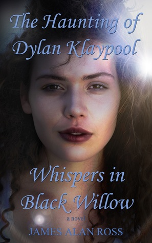 The Haunting of Dylan Klaypool by James Alan Ross
