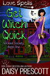 Get Witch Quick (Wicked Society, #1)