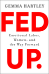 Book cover for Fed Up: Emotional Labor, Women, and the Way Forward