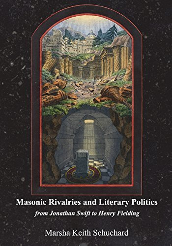 Masonic Rivalries and Literary Politics: From Jonathan Swift to Henry Fielding