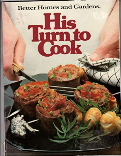 His Turn to Cook (Better Homes and Gardens books)