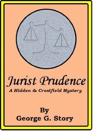 Jurist Prudence (The Crestfield & Hidden Mysteries Book 1)