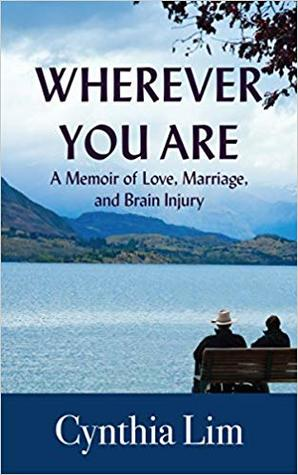 Wherever You Are: A Memoir of Love, Marriage, and Brain Injury