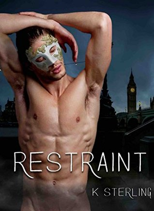 Restraint by K. Sterling