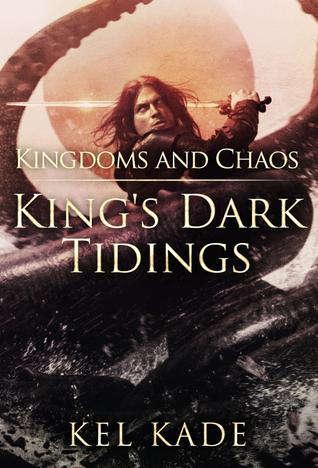 Kingdoms And Chaos by Kel Kade