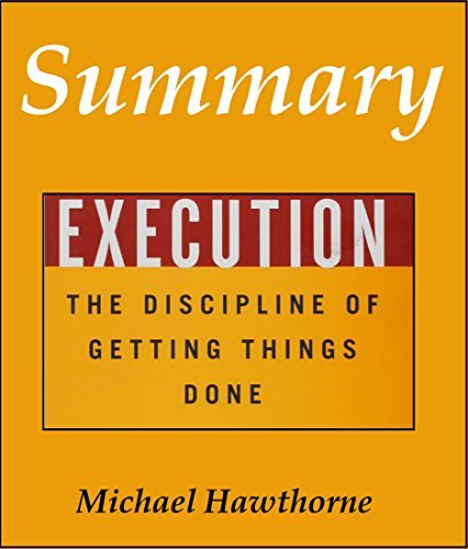 Summary: Execution: The Discipline of Getting things Done...