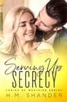 Serving Up Secrecy (Ladies of Westside #3)