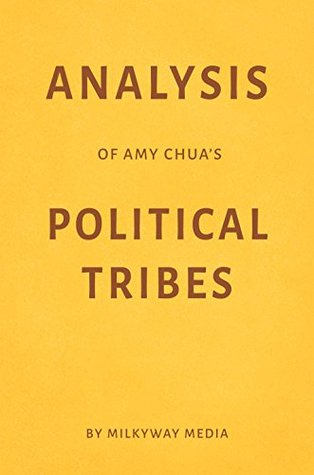 Analysis of Amy Chua's Political Tribes by Milkyway Media