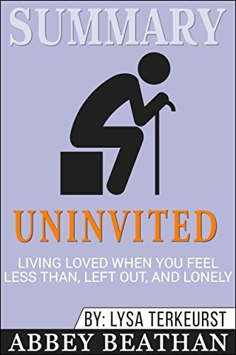 Summary: Uninvited: Living Loved When You Feel Less Than, Left Out, and Lonely