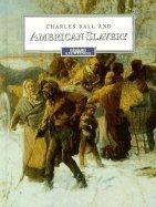 Charles Ball and American Slavery
