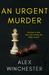 An Urgent Murder by Alex Winchester