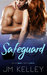 Safeguard by J.M.    Kelley