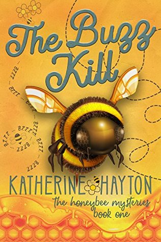 The Buzz Kill (The Honeybee Mysteries #1)