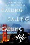 Calling Calling Calling Me