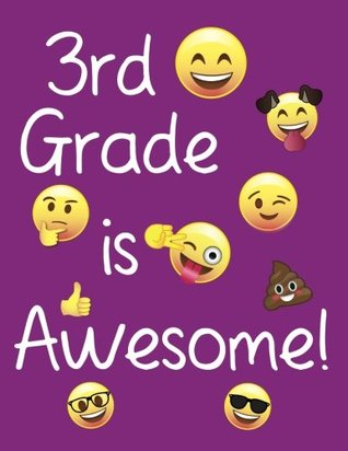 3rd Grade is Awesome!: Third Grade Emoji Composition Notebook, Wide Ruled, Back to School Funny, Emojis Elementary Book for Girls and Boys Large Backpack Size 8.5x 11, Wide Lined 110 Pages