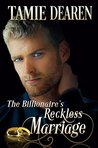 The Billionaire's Reckless Marriage (The Limitless Clean Billionaire Romance #2)