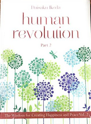 The Wisdom for Creating Happiness and Peace (Human Revolution Part 2)