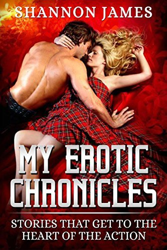 My Erotic Chronicles: Stories that get to the heart of the action