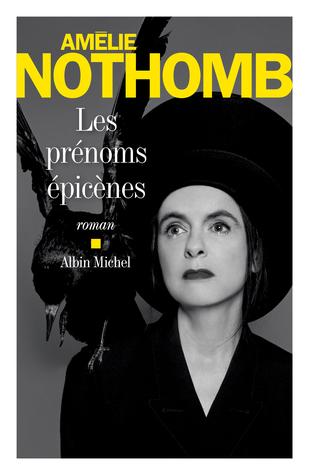 Les prénoms épicènes by Amélie Nothomb