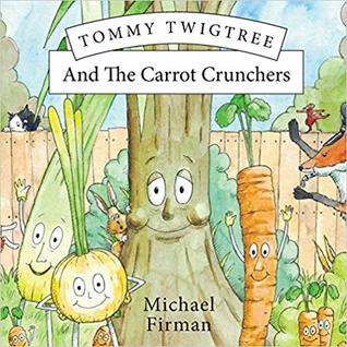 Tommy Twigtree And The Carrot Crunchers