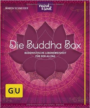 Die Buddha-Box: Buddhistische Lebensweisheit für den Alltag