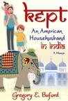 Kept: An American Househusband in India
