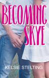 Becoming Skye: Book Two
