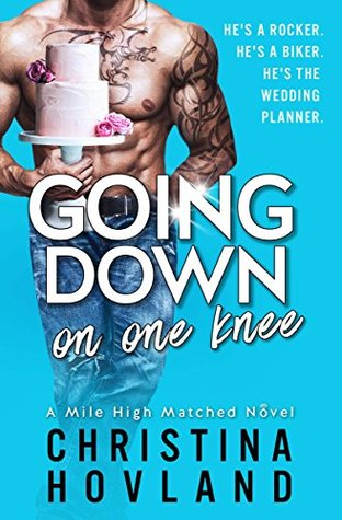 Going Down On One Knee (Mile High Matched, #1)