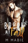 Break My Fall (The Breaking Trilogy, #1)
