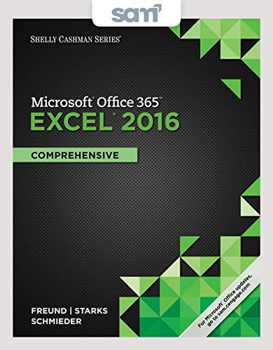 Bundle: Shelly Cashman Series Microsoft Office 365 & Excel 2016: Comprehensive, Loose-leaf Version + LMS Integrated SAM 365 & 2016 Assessments, ... with 1 MindTap Reader Printed Access Card