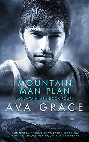 Mountain Man Plan (Mountain Men #4)