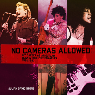 No Cameras Allowed: My Career as an Outlaw Rock & Roll Photographer