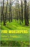 Fire Worshipers: Samo's Empire