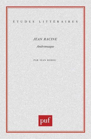 Jean Racine: Andromaque