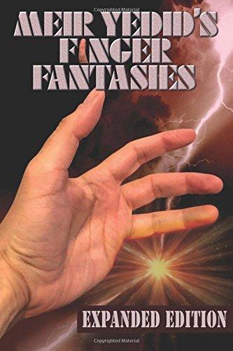 Meir Yedid's Finger Fantasies