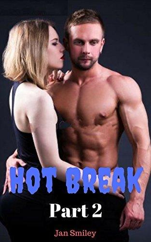Hot Break Part 2